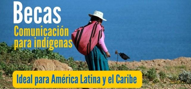 Becas para curso de formación en comunicación para indígenas de América Latina y el Caribe