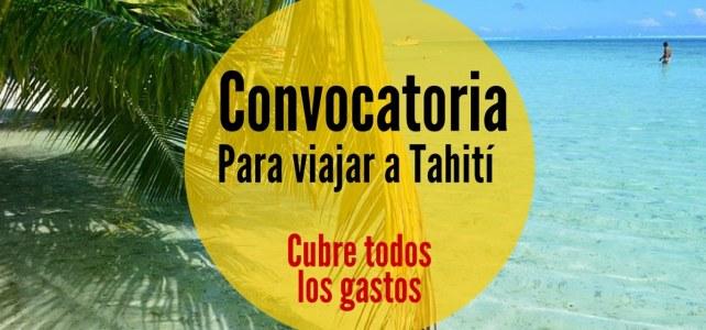Convocatoria abierta para viajar a Tahití
