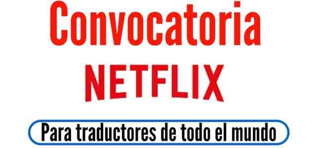 Convocatoria de Netflix: busca traductores