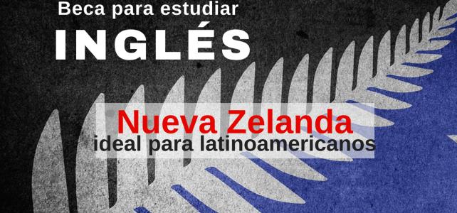 Buscas una Beca para estudiar Inglés? hay una en Nueva Zelanda – sin restricción de nacionalidad