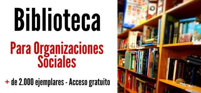 Biblioteca para organizaciones sociales. Acceso gratuito