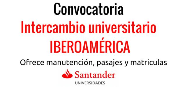 Becas de intercambio en Iberoamérica: España y América Latina