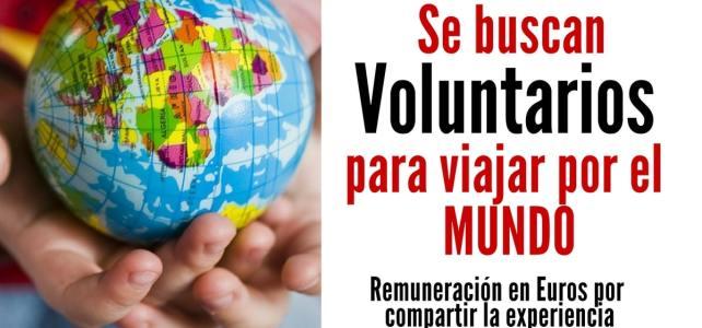 Se buscan voluntarios para que viajen por el mundo.