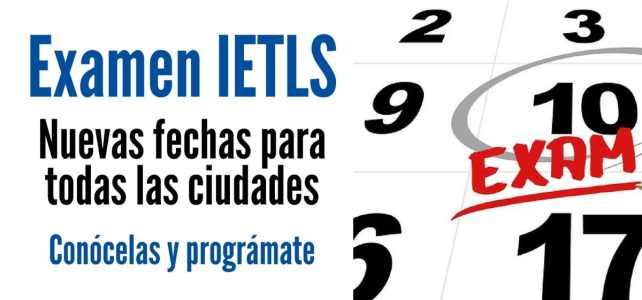 Nuevas fechas del examen de Ingles IETLS para todos los países.
