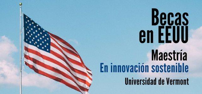 Becas en Estados Unidos para cursar maestría en innovación sostenible