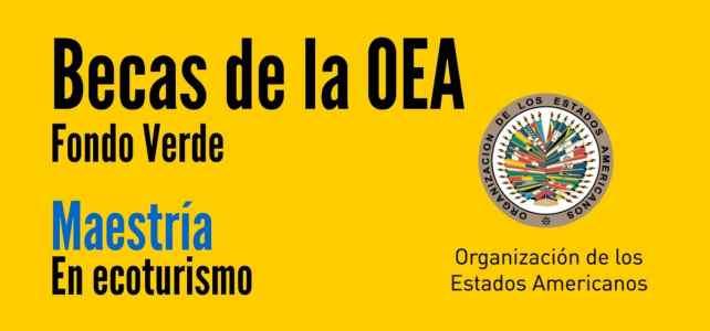 Becas de la OEA y Fondo Verde para maestría en ecoturismo