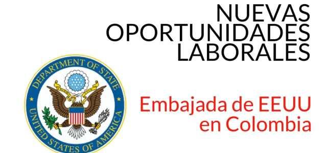 Nuevas oportunidades laborales con la Embajada de EEUU en Colombia