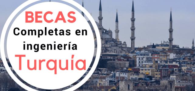 Becas completas para cursar ingenierías en Turquía