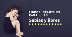 Libros infantiles para hijas sabias y libres