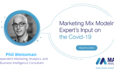 Marketing Mix Modeling Expert's Input on the Covid-19: Phil Weissman, Independent Marketing, Analytics, and Business IntelligenceConsultant