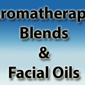 Aromatherapy Blends & Facial Oils
