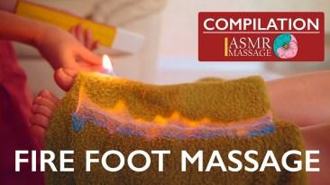 ASMR FOOT FIRE MASSAGE   COMPILATION