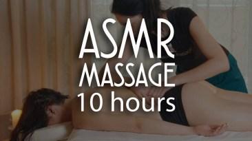 ASMR FULL BODY MASSAGE   10 HOURS