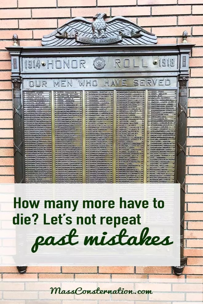 The war memorial in Blaine, WA made me wonder about the men who died. We haven't learned and we're likely to ruin a community again.