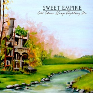 Sweet Empire – Old Ideas Keep Fighting Us