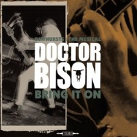 Doctor Bison – Dewhursts: The Musical/Bring It On