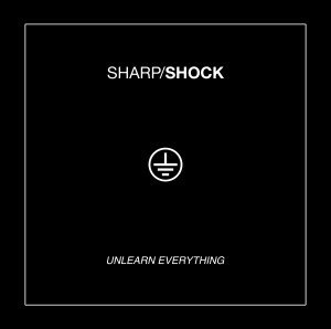 HS001 SHARP SHOCK Unlearn Everything cover