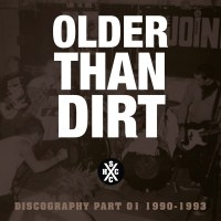 Older Than Dirt - Discography Part 1: 1990-1993 CD (Boss Tuneage)