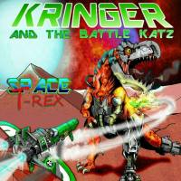 Kringer and the Battle Katz – Space T-Rex (Self)