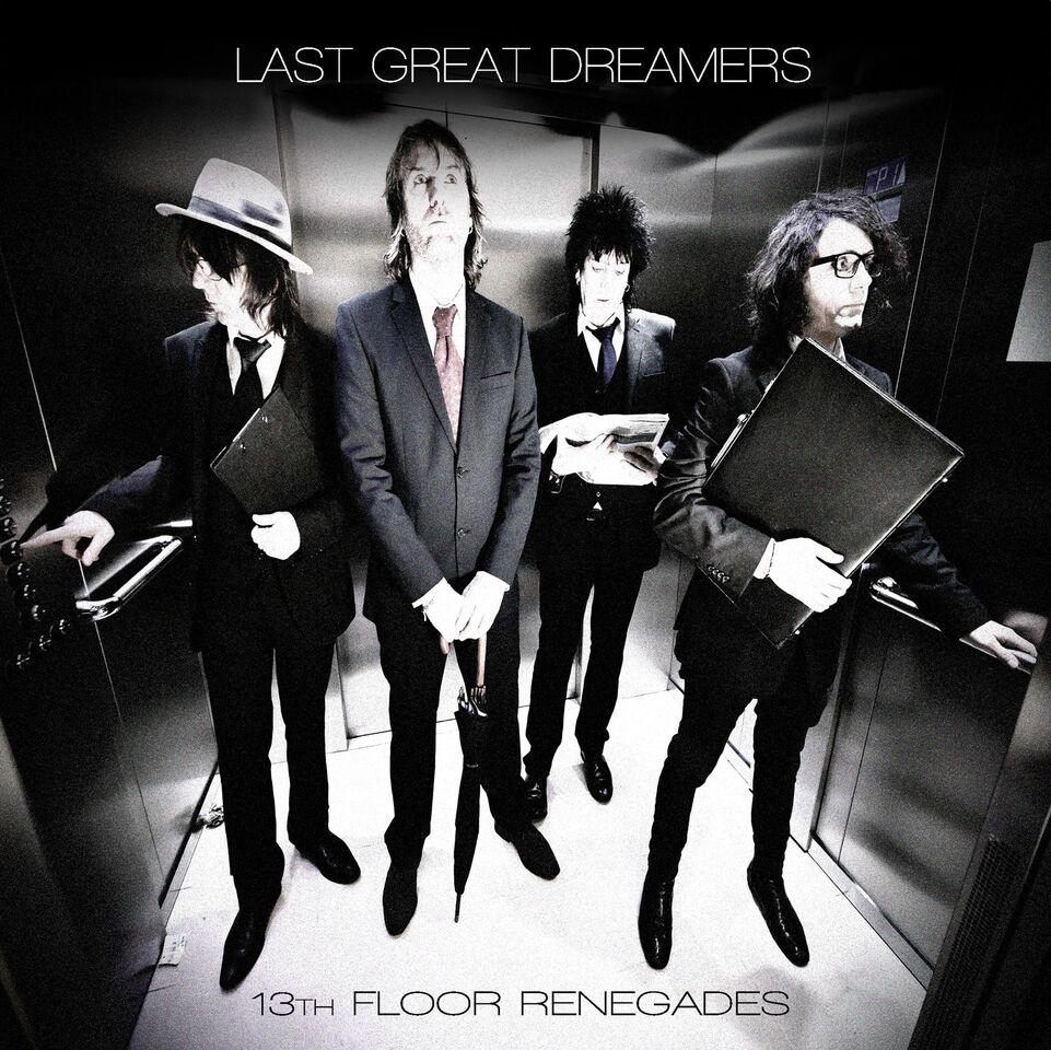 Last Great Dreamers - 13th Floor Renegades (Ray Records)