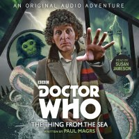 Doctor Who: The Thing from the Sea - Written by Paul Magrs & Read by Susan Jameson – CD / Download (BBC Audio)