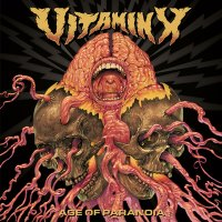 Vitamin X – Age of Paranoia (Southern Lord)