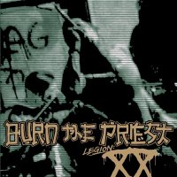 Burn the Priest – Legion XX (Nuclear Blast)