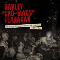 Harley Flanagan – The Original Cro-Mags Demos 1982-1983 (MVD)