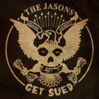 The Jasons – Get Sued (DIY)