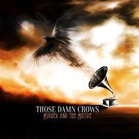 Those Damn Crows – Murder and the Motive LP/CD (Earache)