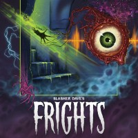 Slasher Dave – Frights (20 Buck Spin)