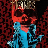 Sherlock Holmes : The Vanishing Man – Leah Moore, John Reppion & Julius Ohta (Dynamite)