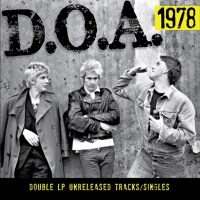 D.O.A. – 1978: Unreleased Tracks / Singles (Sudden Death)