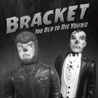 Bracket - Too Old To Die Young LP/ CD (Fat Wreck)