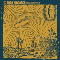 Good Riddance – Thoughts and Prayers (Fat Wreck)