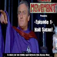 Mass Movement Presents... Episode 1: Hail Satan!