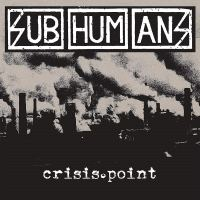 Subhumans  - Crisis Point (Pirates Press Records)