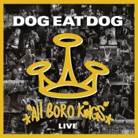 Dog Eat Dog – All Boro Kings Live (Metalville)