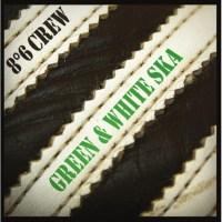"""8.6 Crew - Green & White Ska 7"""" (Une Vie Pour Rien)"""