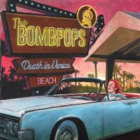 The Bombpops - Death In Venice Beach (Fat Wreck)