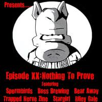 Mass Movement Presents... Episode XX: Nothing To Prove...