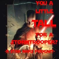 "Mass Movement Presents... ""Aren't You A Little TALL For a Stormtrooper: Episode III"