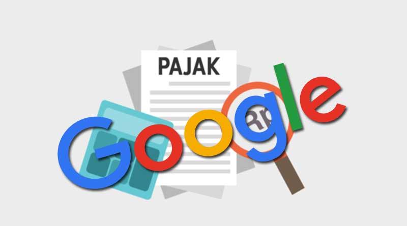 Jumlah Terlalu Kecil Pemerintah Tolak Pembayaran Pajak Google