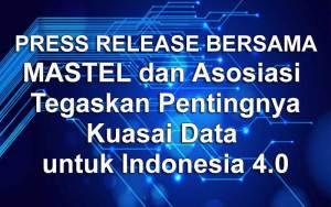 MASTEL dan Asosiasi Tegaskan Pentingnya Kuasai Data untuk Indonesia 4.0