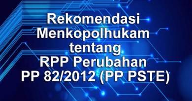 Rekomendasi Menkopolhukam tentang RPP Perubahan PP 82/2012 (PP PSTE)
