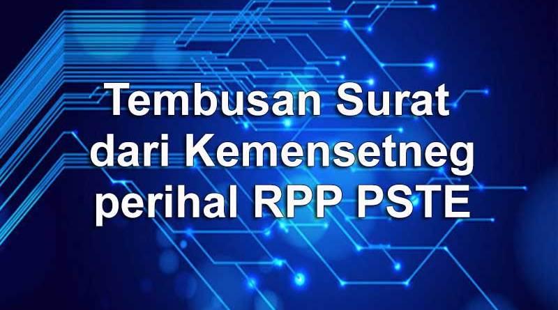 Tembusan Surat dari Kemensetneg perihal RPP PSTE