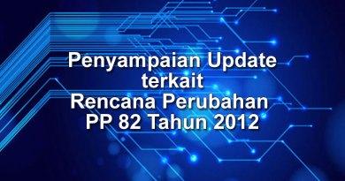 Penyampaian Update terkait Rencana Perubahan PP 82 Tahun 2012