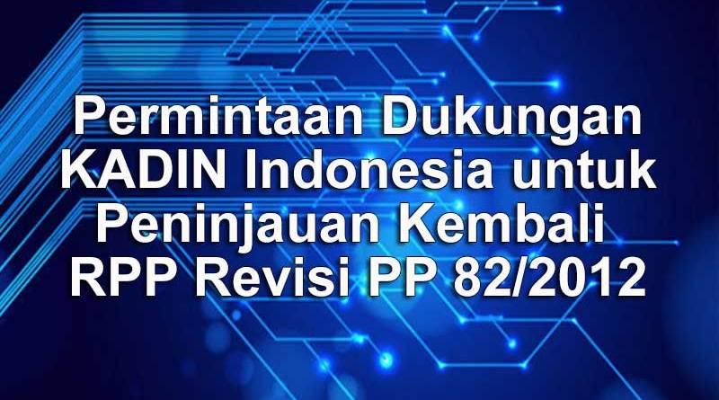 Permintaan Dukungan KADIN Indonesia untuk Peninjauan Kembali RPP Revisi PP 82