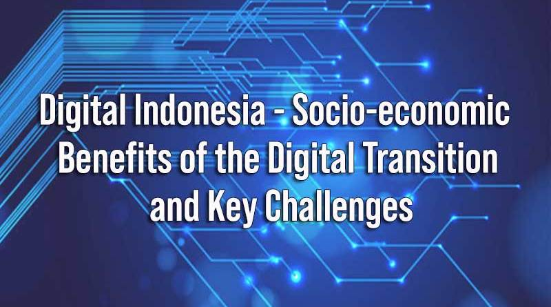 Digital Indonesia – Socio-economic Benefits of the Digital Transition and Key Challenges