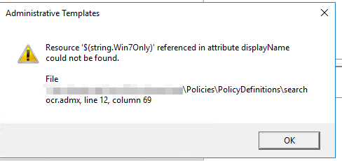 Windows 10 1803 ADMX Files SearchOCR error $(string Win7Only) not